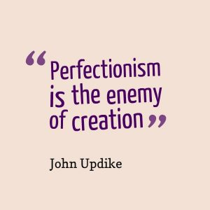 4 Ways Perfection is Our Enemy and 4 Strategies to Embrace Imperfection